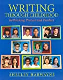 img - for Writing Through Childhood: Rethinking Process and Product book / textbook / text book