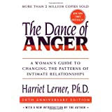The Dance of Anger: A Woman's Guide to Changing the Patterns of Intimate Relationships ~ Harriet Lerner