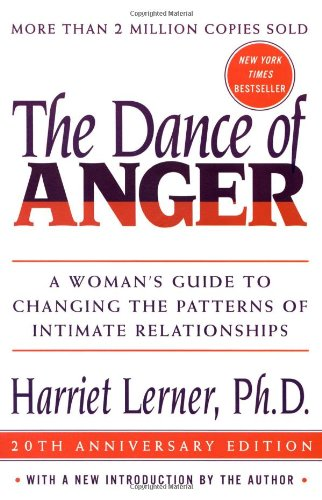 The Dance of Anger: A Woman's Guide to Changing the...