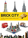 img - for Brick City: Global Icons to Make from LEGO book / textbook / text book