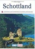 Schottland. Kunst - Reiseführer. Geschichte und Literatur. Architektur und Landschaft.