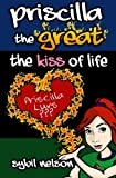 img - for Priscilla the Great The Kiss of Life book / textbook / text book