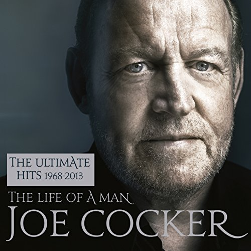 Joe Cocker - The Life of a Man - The Ultimate Hits 1968-2013 - Zortam Music