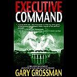 Executive Command   Gary Grossman