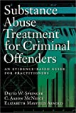 Substance Abuse Treatment for Criminal Offenders: An Evidence-Based Guide for Practitioners (Forensic Practice Guidebooks Series)