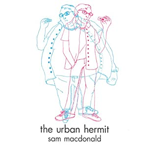The Urban Hermit: A Memoir | [Sam MacDonald]