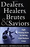 img - for Dealers, Healers, Brutes & Saviors: Eight Winning Styles for Solving Giant Business Crises book / textbook / text book