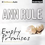Empty Promises: And Other True Cases | Ann Rule