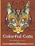 Colorful Cats 2: Coloring Books for A...