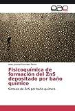 img - for Fisicoqu mica de formaci n del ZnS depositado por ba o qu mico: S ntesis de ZnS por ba o qu mico (Spanish Edition) book / textbook / text book