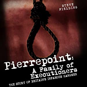 Pierrepoint: A Family of Executioners Audiobook