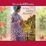 When Hope Blossoms | Kim Vogel Sawyer
