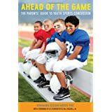 Ahead of the Game: The Parents' Guide to Youth Sports Concussion ~ Rosemarie Scolaro Moser