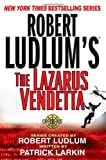 Robert Ludlum's the Lazarus Vendetta (0312316798) by Larkin, Patrick