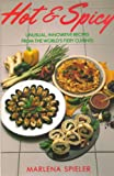 Hot & Spicy: Unusual, Innovative Recipes From the World's Fiery Cuisines (0874773717) by Marlena Spieler