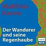 Der Wanderer und seine Regenhaube | Matthias Karow