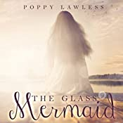 The Glass Mermaid: A Falling in Deep Collection Novella | [Poppy Lawless]