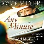 Any Minute | Joyce Meyer,Deborah Bedford