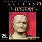 The Complete Works of Tacitus: Volume 3: The History | Cornelius Tacitus