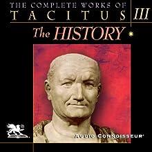 The Complete Works of Tacitus: Volume 3: The History | Livre audio Auteur(s) : Cornelius Tacitus Narrateur(s) : Charlton Griffin