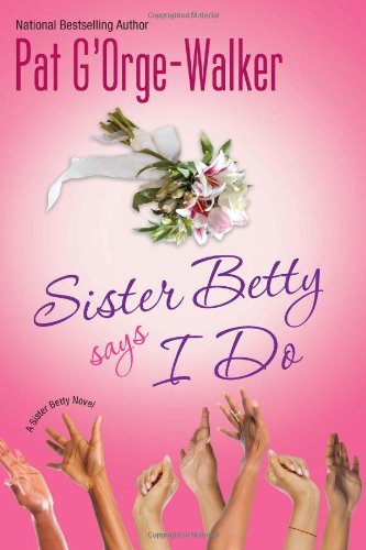 Image of Sister Betty Says I Do