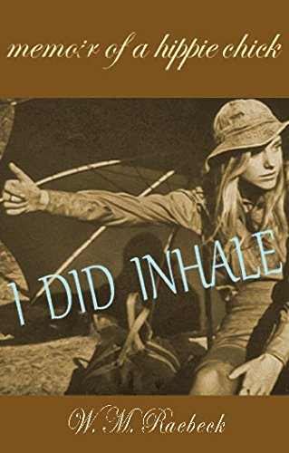 I Did Inhale - Memoir of a Hippie Chick