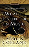 What to Listen For in Music (11) by Copland, Aaron [Mass Market Paperback (2011)] (0451531760) by Copland