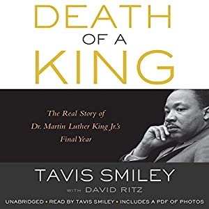 Death of a King - The Real Story of Dr. Martin Luther King Jr.'s Final Year - Tavis Smiley, David Ritz