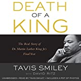 Death of a King: The Real Story of Dr. Martin Luther King Jr.s Final Year