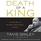 Death of a King: The Real Story of Dr. Martin Luther King Jr.'s Final Year Audiobook by Tavis Smiley, David Ritz Narrated by Tavis Smiley