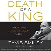 Death of a King: The Real Story of Dr. Martin Luther King Jr.'s Final Year | [Tavis Smiley, David Ritz]