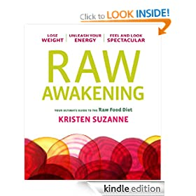 Raw Awakening: A Simple Guide to the Raw Diet for Renewal, Vitality & Happiness