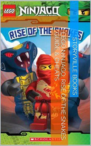 The NEW Complete Guide to: LEGO Ninjago Rise of the Snakes Game Cheats AND Guide with Tips & Tricks, Strategy, Walkthrough, Secrets, Download the game, Codes, Gameplay and MORE! PDF