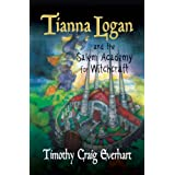 Tianna Logan and the Salem Academy for Witchcraft ~ Timothy Craig Everhart