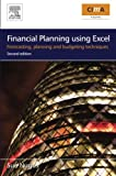 img - for Financial Planning Using Excel, Second Edition: Forecasting, Planning and Budgeting Techniques (CIMA Exam Support Books) book / textbook / text book