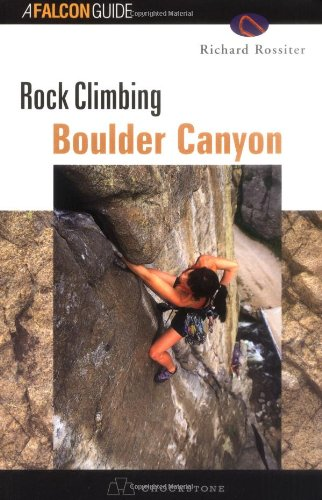 Rock Climbing Boulder Canyon (Falcon Guide)