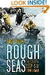 Rough Seas: The Life of a Deep-Sea Tr...
