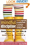 Mindful Discipline: A Loving Approach...