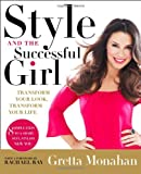 img - for Style and the Successful Girl: Transform Your Look, Transform Your Life book / textbook / text book