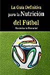 La Guia Definitiva para la Nutricion...
