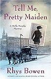 Tell Me, Pretty Maiden (Molly Murphy Mysteries) (0312349432) by Bowen, Rhys