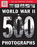 img - for TIME-LIFE World War II in 500 Photographs book / textbook / text book