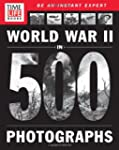TIME-LIFE World War II in 500 Photogr...