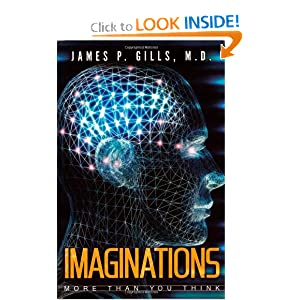 IMAGINATIONS More Than You Think James P. Gills