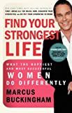 Find Your Strongest Life: What the Happiest and Most Successful Women Do Differently (1400280788) by Buckingham, Marcus