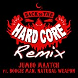BACK TO THE HARDCORE -Remix- feat.BOOGIE MAN & NATURAL WEAPON