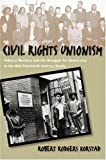 img - for Civil Rights Unionism: Tobacco Workers and the Struggle for Democracy in the Mid-Twentieth-Century South book / textbook / text book