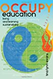 Occupy Education: Living and Learning Sustainability (Global Studies in Education)