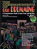 img - for The Commandments of R&B Drumming: A Comprehensive Guide to Soul, Funk & Hip Hop, Book & CD book / textbook / text book