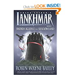 Lankhmar Book 8: Swords Against the Shadowland by Robin Wayne Bailey